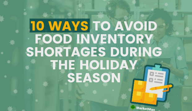 10-ways-to-avoid-food-inventory-shortages-during-the-holiday-season