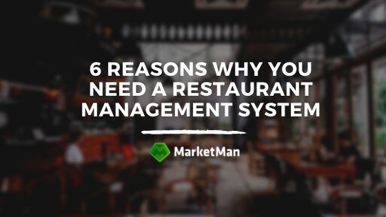 Reasons why you need a restaurant management system