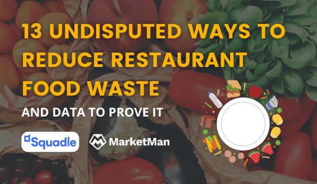 13 Undisputed Ways to Reduce Restaurant Food Waste