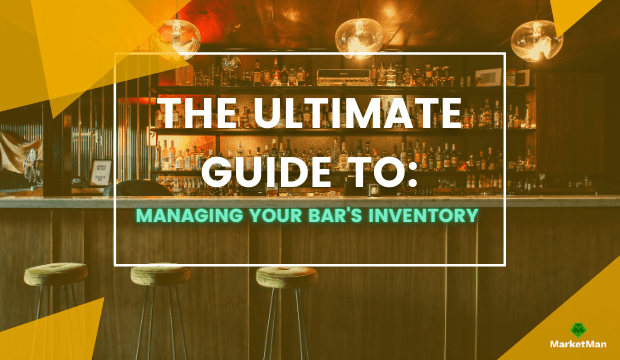 The Ultimate Guide to Managing Your Bars Inventory