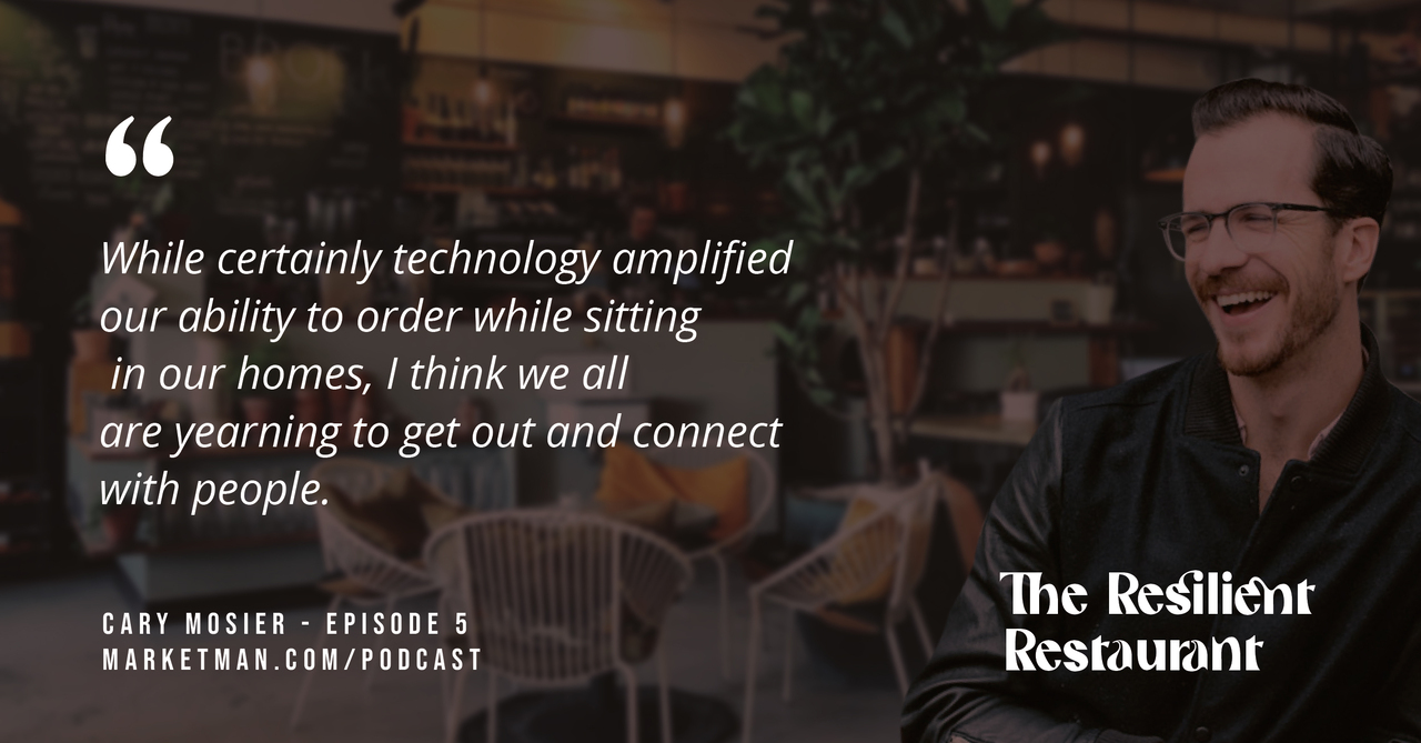 """Cary Mosier next to quote that says """"While certainly technology amplified our ability to order while sitting in our homes, I think we all are yearning to get out and connect with people."""""""