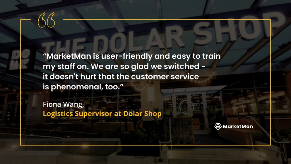 Fiona Wang from Dolar Shop quote about MarketMan's user-friendliness
