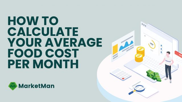 How to Calculate Your Average Food Cost Per Month MarketMan