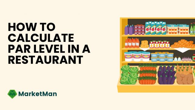 how-to-calculate-par-level-in-restaurant-MarketMan-Main
